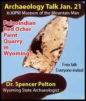 Archaeology talk in Pinedale Jan. 21st at the Museum of the Mountain Man